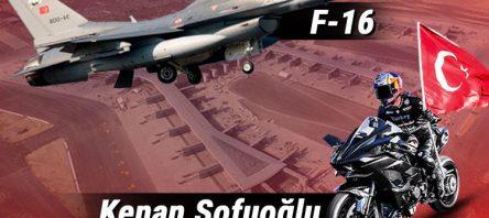 Kenan Sofuoğlu! F-16 uçağına karşı…