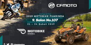 CF Moto, Motobike Fuarı'na Sürprizleri ile geliyor.